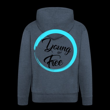 Young and Free - Men's Premium Hooded Jacket
