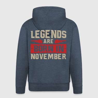 LEGENDS ARE BORN IN November - Men's Premium Hooded Jacket