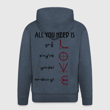 All you need is Love (Equations) gift - Men's Premium Hooded Jacket