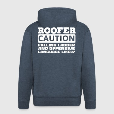 Roofing: Roofer. Caution. Falling Ladder And - Men's Premium Hooded Jacket