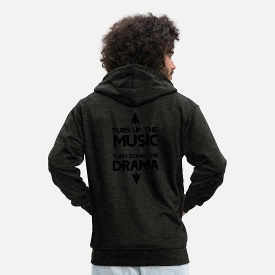 Drama Hoodies & Sweatshirts - Turn of the music. Turn down the drama - Men's Premium Zip Hoodie charcoal grey