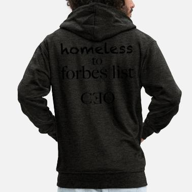 Homeless homeless to forbes list - Men's Premium Zip Hoodie