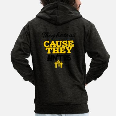Used Theyhate us cause they is not us - Men's Premium Hooded Jacket