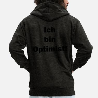 Optimiste optimiste - Veste à capuche Premium Homme