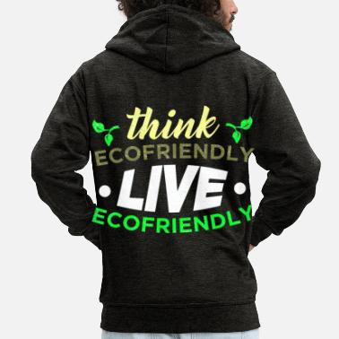 Ecofriendly Think ecofriendly - T-shirt for environmental protection - Men's Premium Zip Hoodie