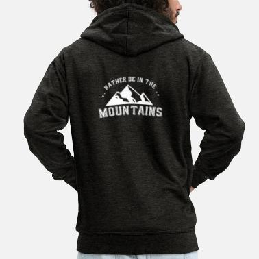 Mountains BERGENHIKING: RATHER BE IN THE MOUNTAINS GIFT - Men's Premium Hooded Jacket