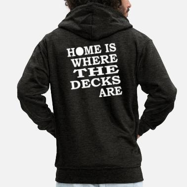 Music Home is where the decks are Music Club House DJ - Men's Premium Hooded Jacket