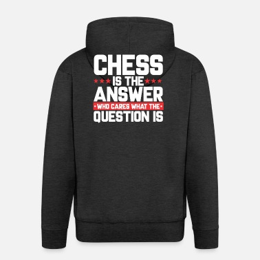 Chess Board BOARD CHESS CHESSBOARD: CHESS IS THE ANSWER - Men's Premium Hooded Jacket
