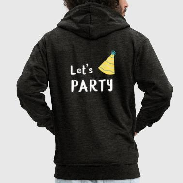 Lets Have A Party Let's party - Men's Premium Hooded Jacket