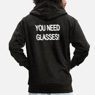 You need glasses! Funny saying blurry - Men's Premium Hooded Jacket