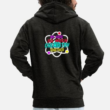 Chemistry So much chemistry together - Men's Premium Hooded Jacket