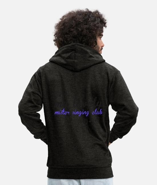 My Lovely Mister Singing Club Hoodies & Sweatshirts - My lovely mister singing club - Men's Premium Zip Hoodie charcoal grey