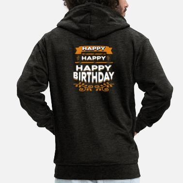 Happy Birthday Happy Happy Happy Birthday - Premium hettejakke for menn