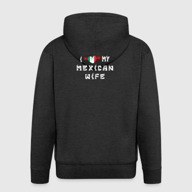 I Love My Mexican Wife - Men's Premium Hooded Jacket