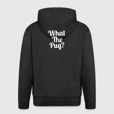 What the Pug? - Men's Premium Hooded Jacket