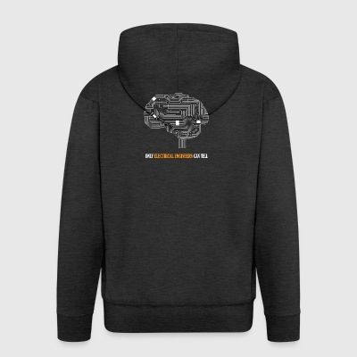 Only Electrical Engineers Can Tell - Funny T-shirt - Men's Premium Hooded Jacket