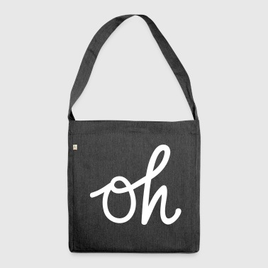 oh Typography - Shoulder Bag made from recycled material