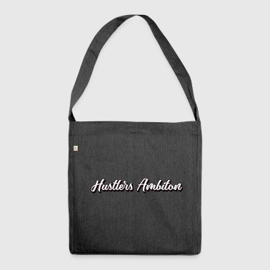 hustlers ambition - Shoulder Bag made from recycled material