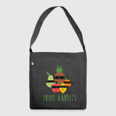 Bandit Fruit Bandits Bandits Fruits Fearless Gift - Shoulder Bag made from recycled material