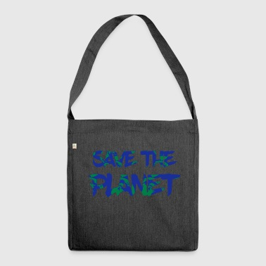 Save the Planet - Save the Earth - Shoulder Bag made from recycled material