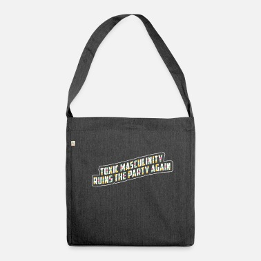 Masculinity TOXIC MASCULINITY - Shoulder Bag recycled