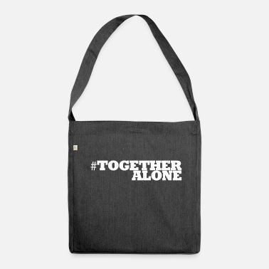 Horizontal #TogetherAlone Horizontal - Shoulder Bag made from recycled material