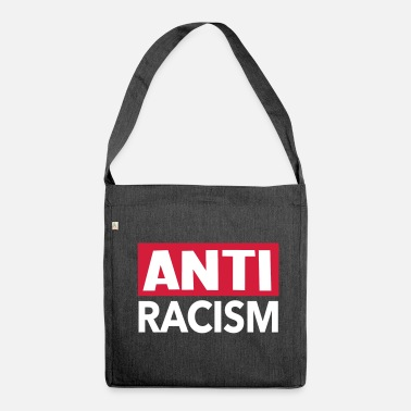 Racism Anti Racism - Anti Racism Shirt - Shoulder Bag made from recycled material