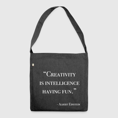 Creativity is intelligence having fun - Schultertasche aus Recycling-Material
