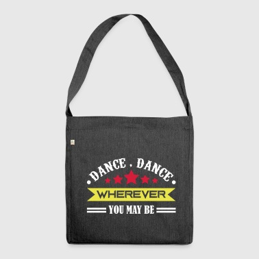 dance dance wherever you may be - Schultertasche aus Recycling-Material