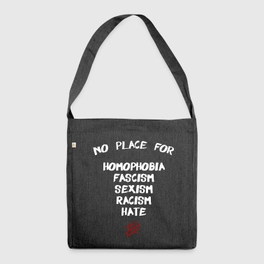 No Place For Homophobia fascism sexism racism hate - Shoulder Bag made from recycled material
