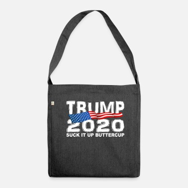 TRUMP 2020 Suck It Up Buttercup - Shoulder Bag made from recycled material