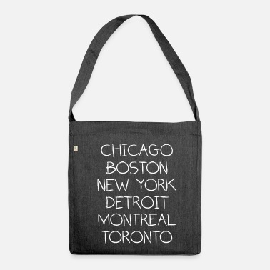 Chicago Boston New York Detroit Montreal Toronto - Shoulder Bag recycled