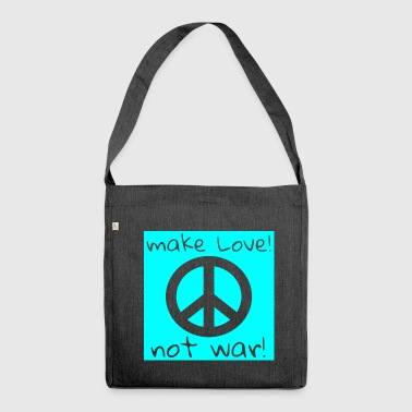Make Love Not War MAKE LOVE! NOT WAR! - Schultertasche aus Recycling-Material