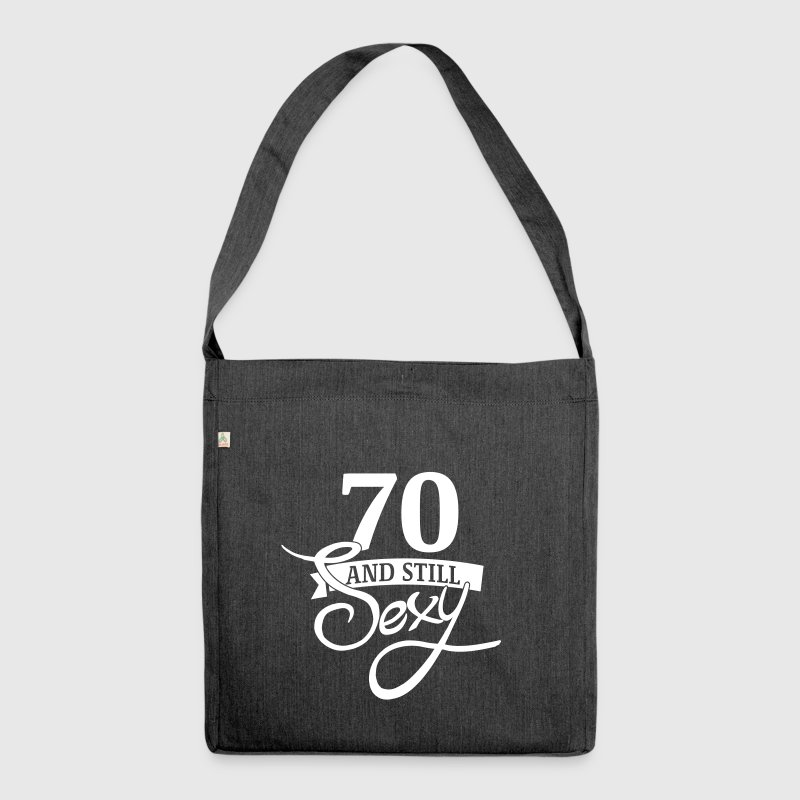 70 and still sexy - Shoulder Bag made from recycled material