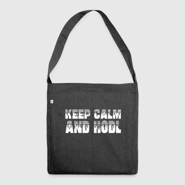 KEEP CALM AND HODL - Crypto-nutrition - Shoulder Bag made from recycled material