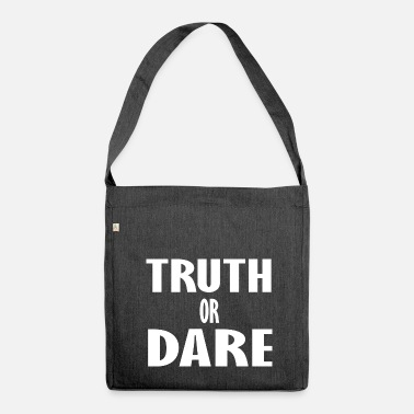 Dare truth or dare - Shoulder Bag made from recycled material