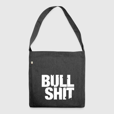 Bullshit - that's nonsense! - Shoulder Bag made from recycled material