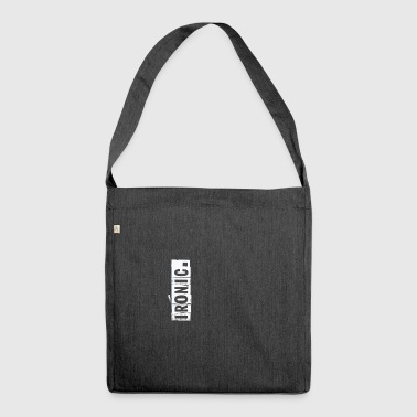 Ironic. - Shoulder Bag made from recycled material
