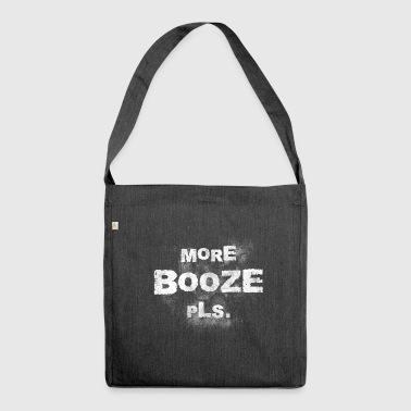 More liquor please drink liquor party gift - Shoulder Bag made from recycled material