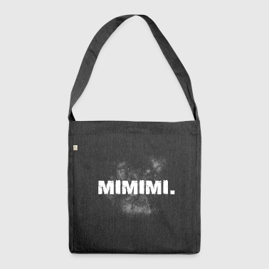 Mimimi gift whimper witty whiners - Shoulder Bag made from recycled material