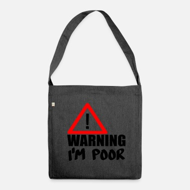 Poor warning poor - Shoulder Bag made from recycled material