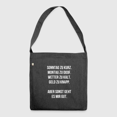 Sayings humor life gift funny sayings - Shoulder Bag made from recycled material