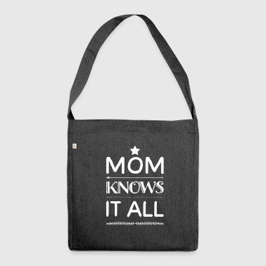 Mama Mama knows everything - Shoulder Bag made from recycled material