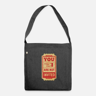 Invitation you are not invited - Shoulder Bag recycled