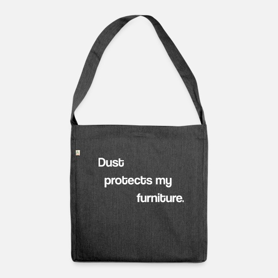 Gift Idea Bags & Backpacks - Dust Protects My Furniture Tidying up Gift Idea - Shoulder Bag recycled heather black