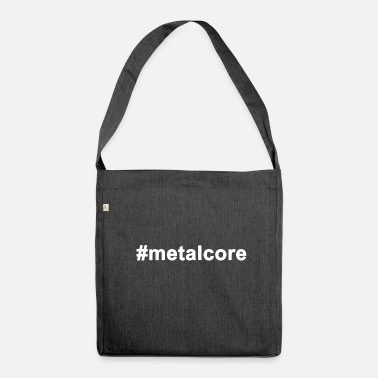 Metalcore #metalcore - Shoulder Bag recycled