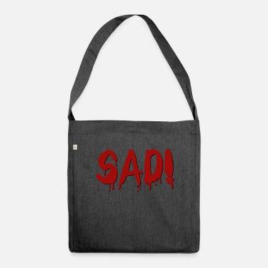 Sad Sad! - Shoulder Bag made from recycled material