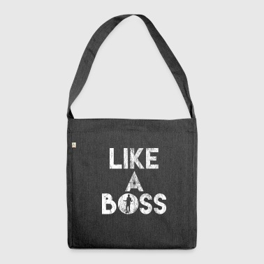Like A Boss - Shoulder Bag made from recycled material