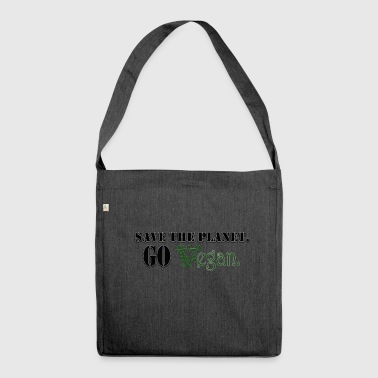 save the planet go vegan - Schultertasche aus Recycling-Material