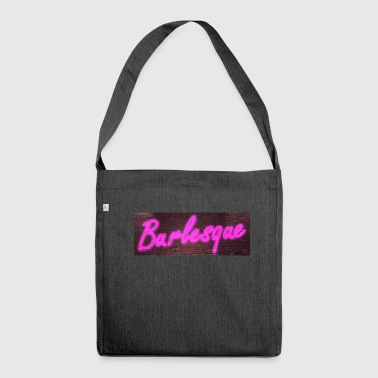 Neon neon signs Burlesque - Shoulder Bag made from recycled material